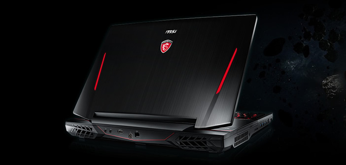 MSI Gaming Laptop Review (GE62 & GE72, GS40 Phantom, GS70 Stealth Pro, GT72 Dominator Pro)
